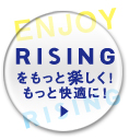 Enjoy! RISING